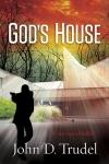 God's House by John Trudel